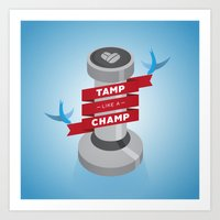 Tamp Like A Champ Art Print