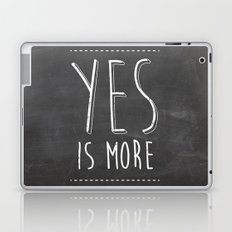 Yes is More Laptop & iPad Skin