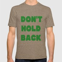Don't Hold Back Mens Fitted Tee Tri-Coffee SMALL