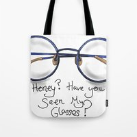 Honey?  Have You Seen My… Tote Bag