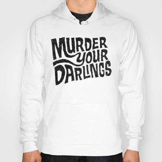 Murder Your Darlings Hoody