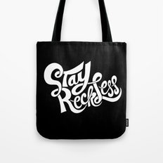 Stay Reckless Tote Bag
