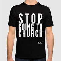 Stop Going to Church...Be. Mens Fitted Tee Black SMALL