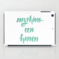 Anything can happen iPad Case