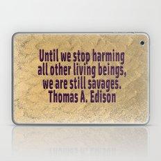 Until We Stop Harming All . . . Thomas A. Edison Laptop & iPad Skin