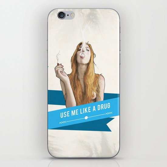 Use Me Like a Drug iPhone & iPod Skin
