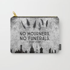 Six of Crows - No Mourners. No Funerals Carry-All Pouch