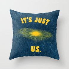 It's Just Us. Throw Pillow