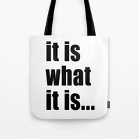 it is what it is (black text) Tote Bag
