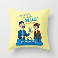 Mr. White Can Make Blue! Throw Pillow