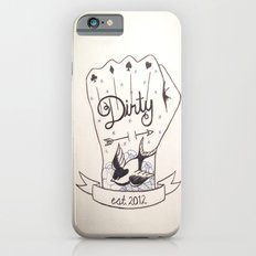 Dirty - Dirty Slim Case iPhone 6s