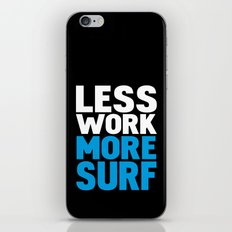 Less work more surf iPhone & iPod Skin
