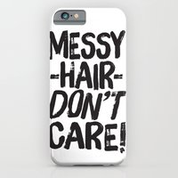 Messy Hair Don't Care iPhone 6 Slim Case