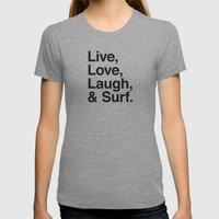 Live Love Laugh And Surf Womens Fitted Tee Tri-Grey SMALL