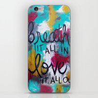 Breathe It All In. Love … iPhone & iPod Skin