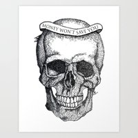 Money Won't Save You Art Print