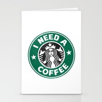I Need A Coffee! Stationery Cards