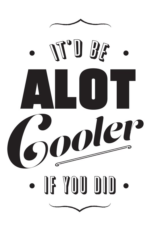 A lot Cooler If You Did  Art Print