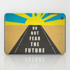 Quote: Do not fear the Future iPad Case