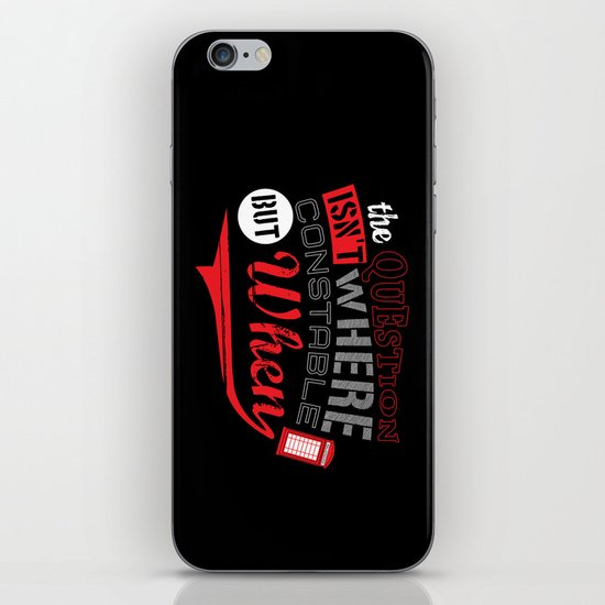 The Question isn't Where, but When! iPhone & iPod Skin