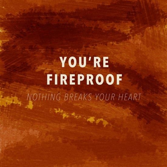 Fireproof Art Print