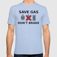 Save Gas, Don't Brake Mens Fitted Tee Athletic Blue SMALL