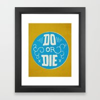Do or Die Framed Art Print