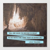 All We Have To Decide... Canvas Print