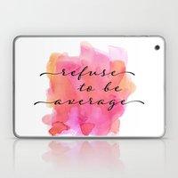 refuse to be average Laptop & iPad Skin