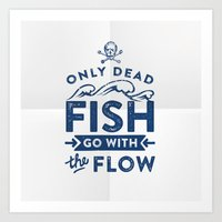 Only The Dead Fish Go Wi… Art Print