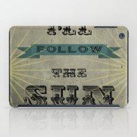 I'll Follow The Sun iPad Case