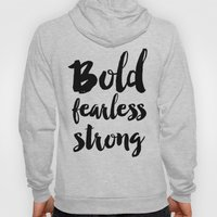 Bold Fearless Strong Typography Hoody