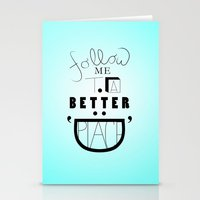 Follow Me To A Better Pl… Stationery Cards
