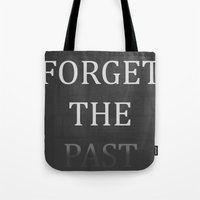 FORGET THE PAST Tote Bag