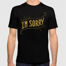 I'm Sorry Black SMALL Mens Fitted Tee