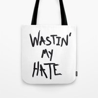 Wastin' My Hate  Tote Bag