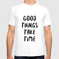 GOOD THINGS TAKE TIME Mens Fitted Tee White SMALL