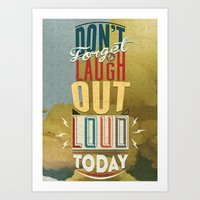 Don't forget to laugh out loud today Art Print