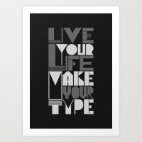 Live Your Life Make Your… Art Print