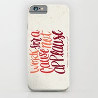 Work For A Cause, Not Applause iPhone 6 Slim Case