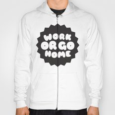 Work or go home Hoody