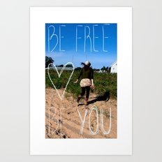 Be Free Be You Art Print