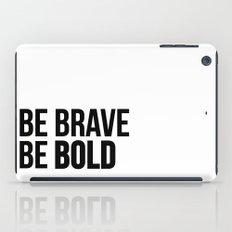 Be Brave Be Bold iPad Case