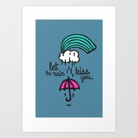 Let The Rain Kiss You Art Print