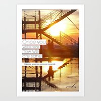Once You Were Here, Now We Are Sane Art Print