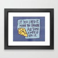 Cheese On It Framed Art Print
