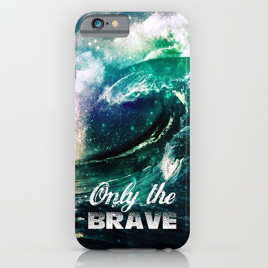 Only the brave - for iphone iPhone & iPod Case
