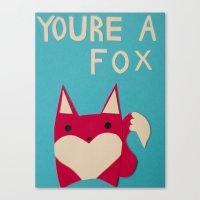 You're A Fox Canvas Print