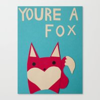You're A Fox Canvas Print