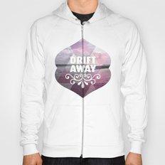 Drift away - Romantic typography quote print Hoody